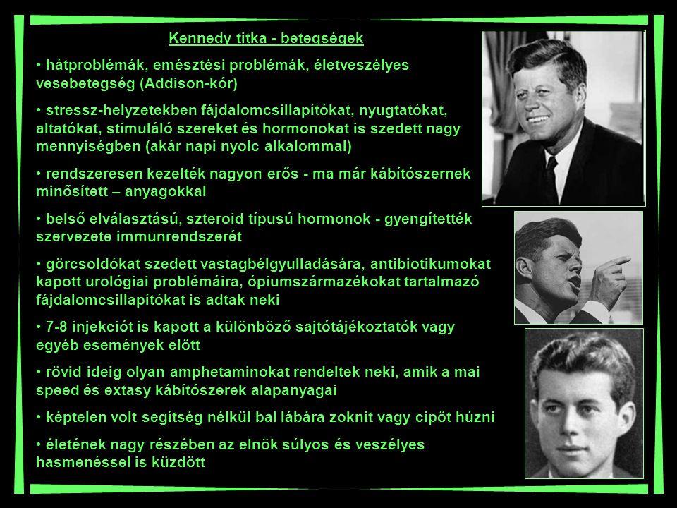 Kennedy titka - betegségek hátproblémák, emésztési problémák, életveszélyes vesebetegség (Addison-kór) stressz-helyzetekben fájdalomcsillapítókat, nyu