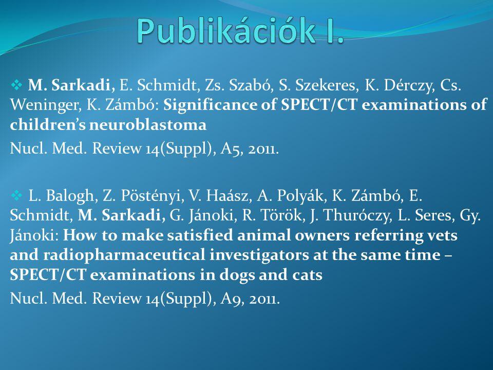  M. Sarkadi, E. Schmidt, Zs. Szabó, S. Szekeres, K. Dérczy, Cs. Weninger, K. Zámbó: Significance of SPECT/CT examinations of children's neuroblastoma