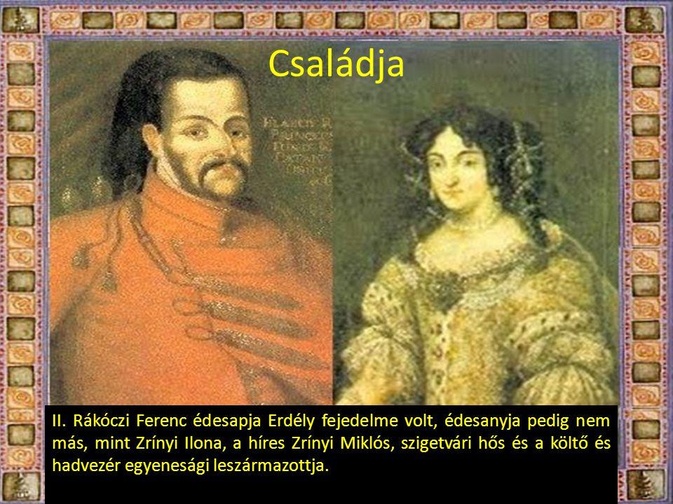 Családja II. Rákóczi Ferenc édesapja Erdély fejedelme volt, édesanyja pedig nem más, mint Zrínyi Ilona, a híres Zrínyi Miklós, szigetvári hős és a köl