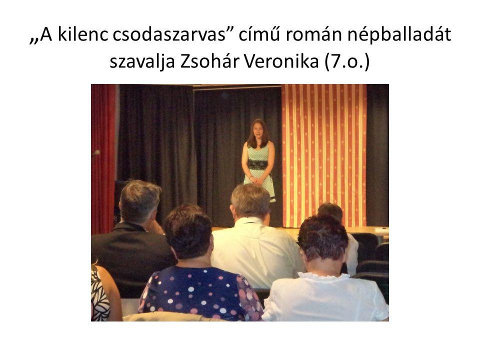 """"""" A kilenc csodaszarvas"""" című román népballadát szavalja Zsohár Veronika (7.o.)"""