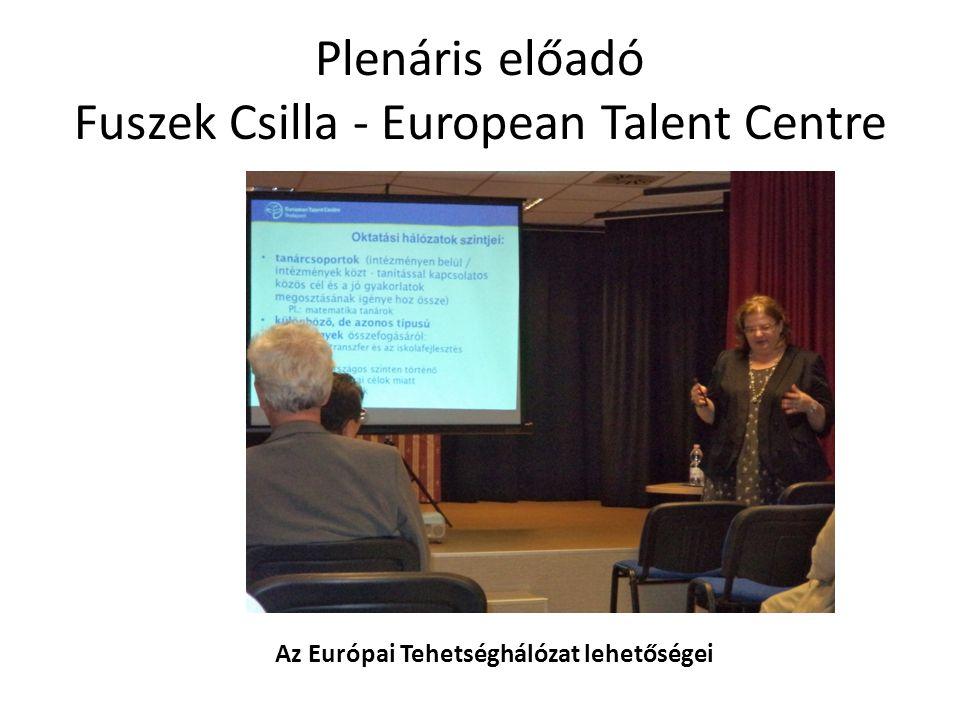 Plenáris előadó Fuszek Csilla - European Talent Centre Az Európai Tehetséghálózat lehetőségei