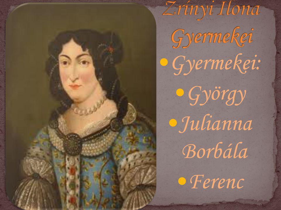 Gyermekei: György Julianna Borbála Ferenc
