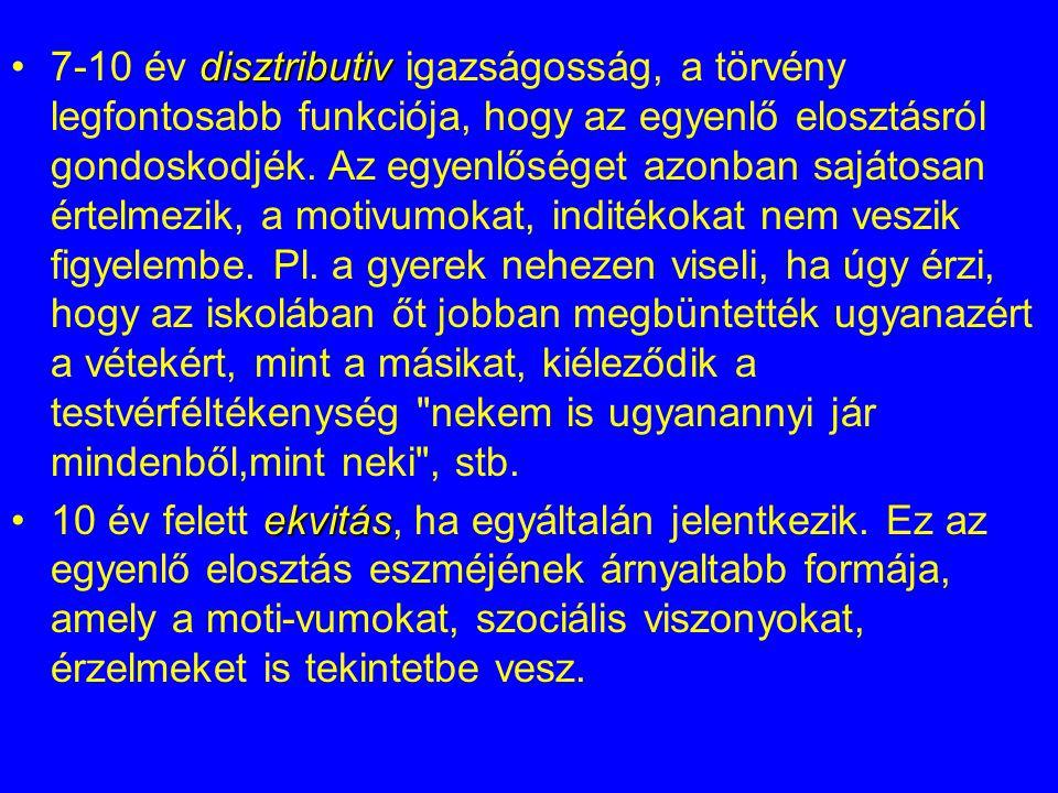 disztributiv7-10 év disztributiv igazságosság, a törvény legfontosabb funkciója, hogy az egyenlő elosztásról gondoskodjék. Az egyenlőséget azonban saj
