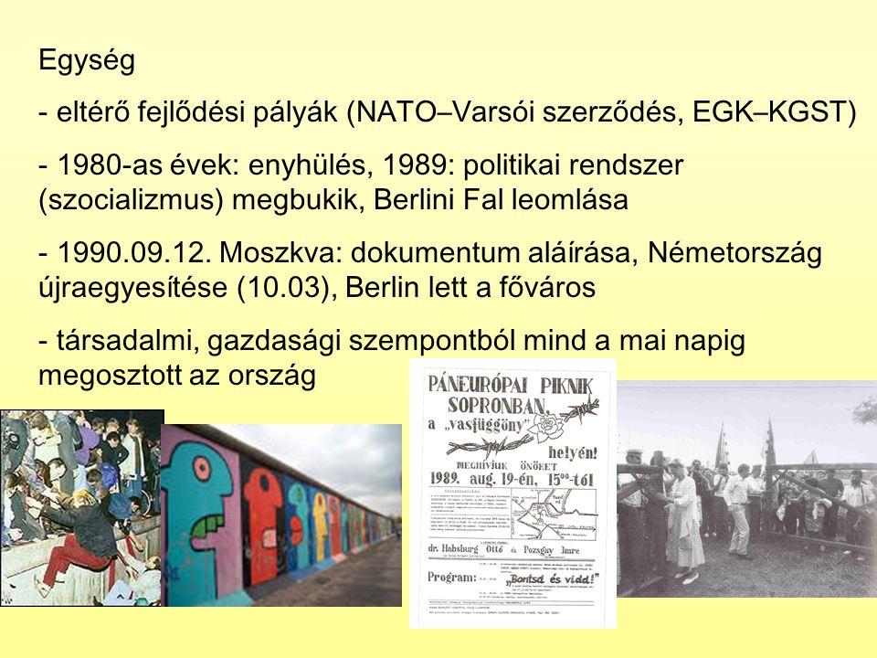 Egység - eltérő fejlődési pályák (NATO–Varsói szerződés, EGK–KGST) - 1980-as évek: enyhülés, 1989: politikai rendszer (szocializmus) megbukik, Berlini Fal leomlása - 1990.09.12.