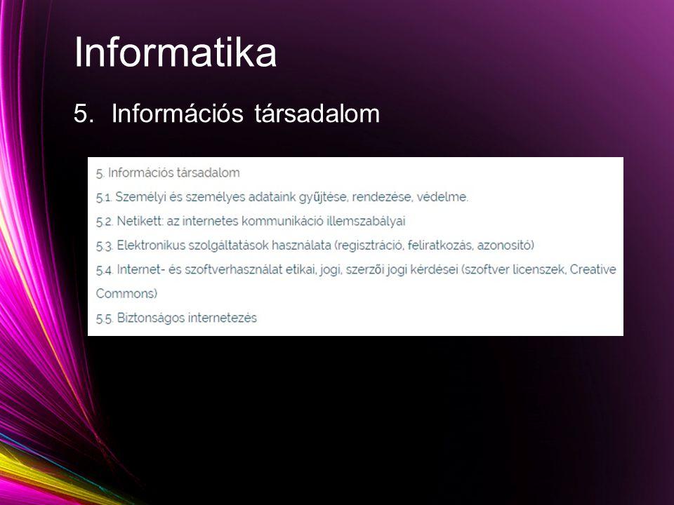 Informatika 5.Információs társadalom