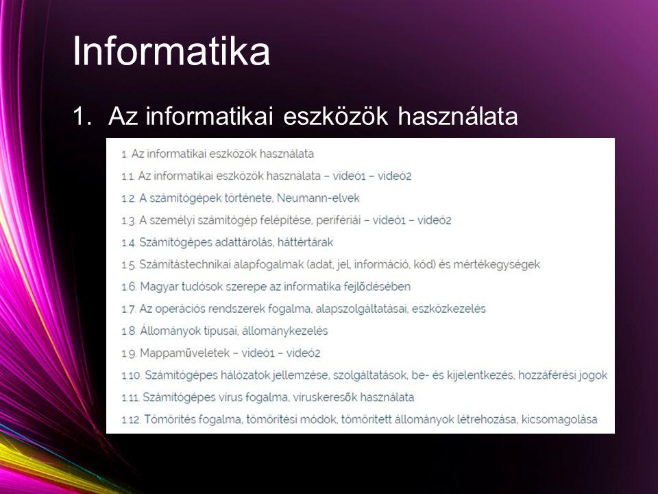 Informatika 1.Az informatikai eszközök használata