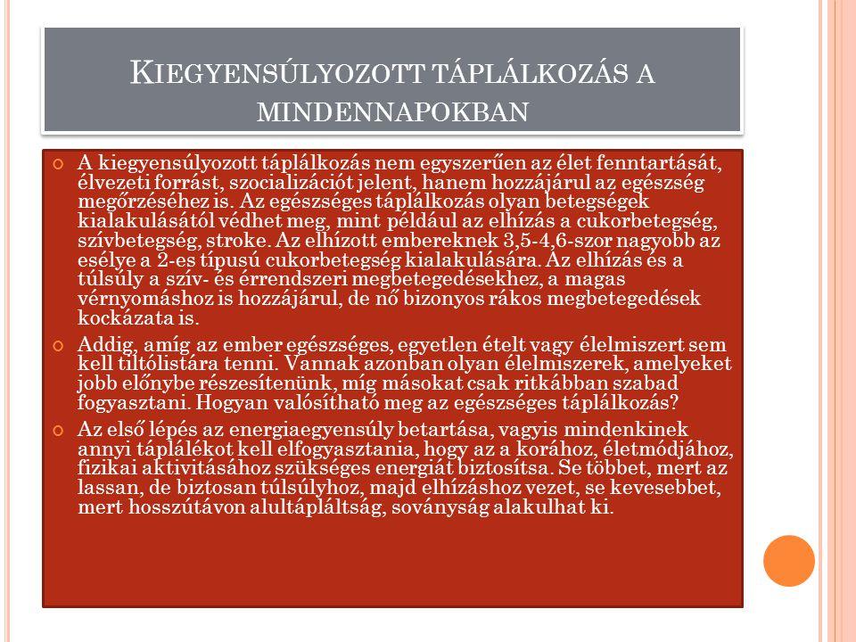 T ÁPLÁLKOZÁS - F OLYADÉK FOGYASZTÁS - M OZGÁS