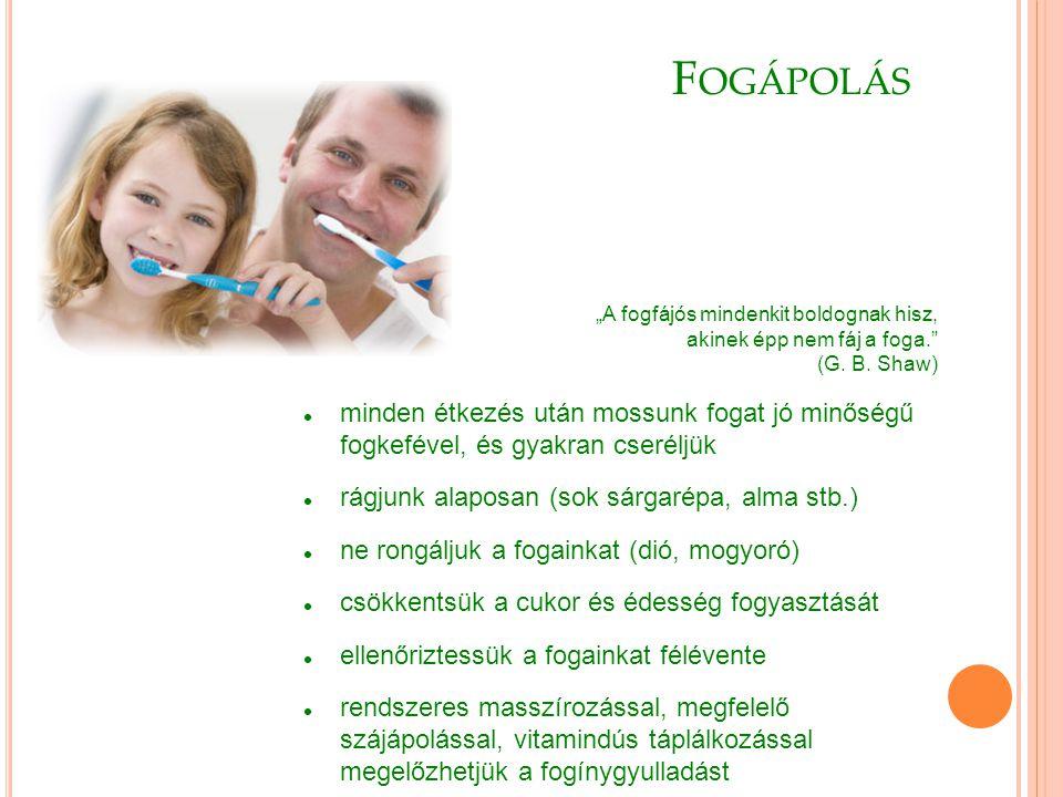 """F OGÁPOLÁS """"A fogfájós mindenkit boldognak hisz, akinek épp nem fáj a foga. (G."""