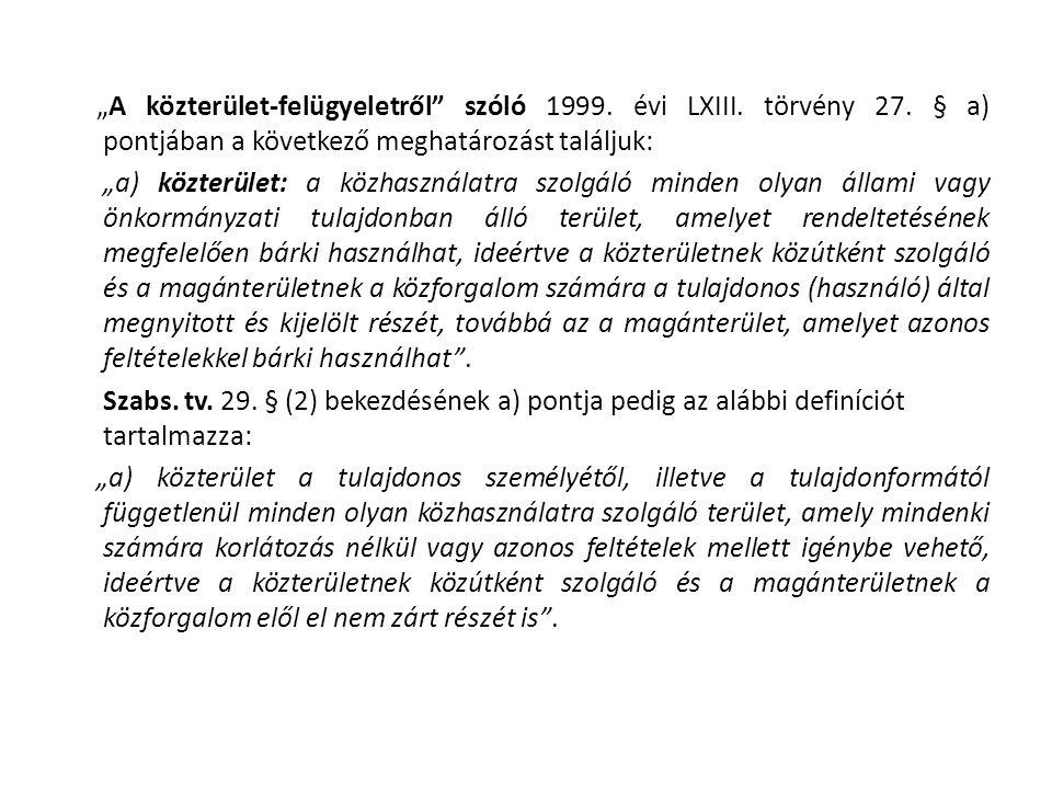 """""""A közterület-felügyeletről szóló 1999. évi LXIII."""