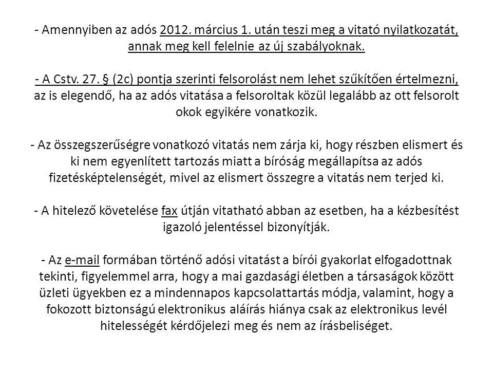 - Amennyiben az adós 2012. március 1. után teszi meg a vitató nyilatkozatát, annak meg kell felelnie az új szabályoknak. - A Cstv. 27. § (2c) pontja s