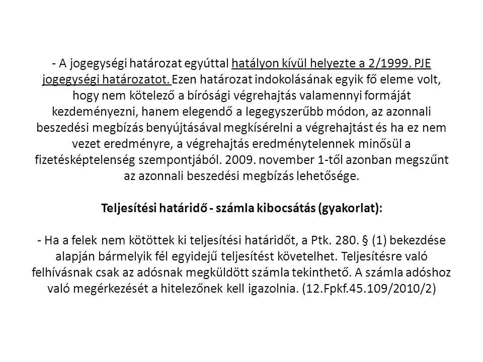 - A jogegységi határozat egyúttal hatályon kívül helyezte a 2/1999.