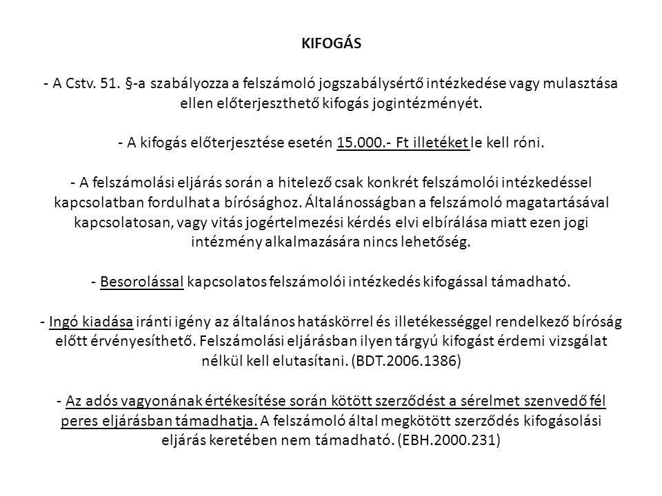 KIFOGÁS - A Cstv. 51. §-a szabályozza a felszámoló jogszabálysértő intézkedése vagy mulasztása ellen előterjeszthető kifogás jogintézményét. - A kifog