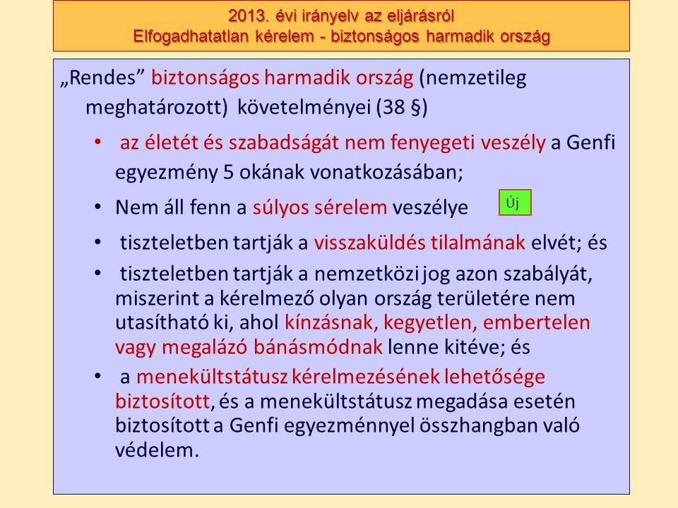 """2013. évi irányelv az eljárásról Elfogadhatatlan kérelem - biztonságos harmadik ország """"Rendes"""" biztonságos harmadik ország (nemzetileg meghatározott)"""