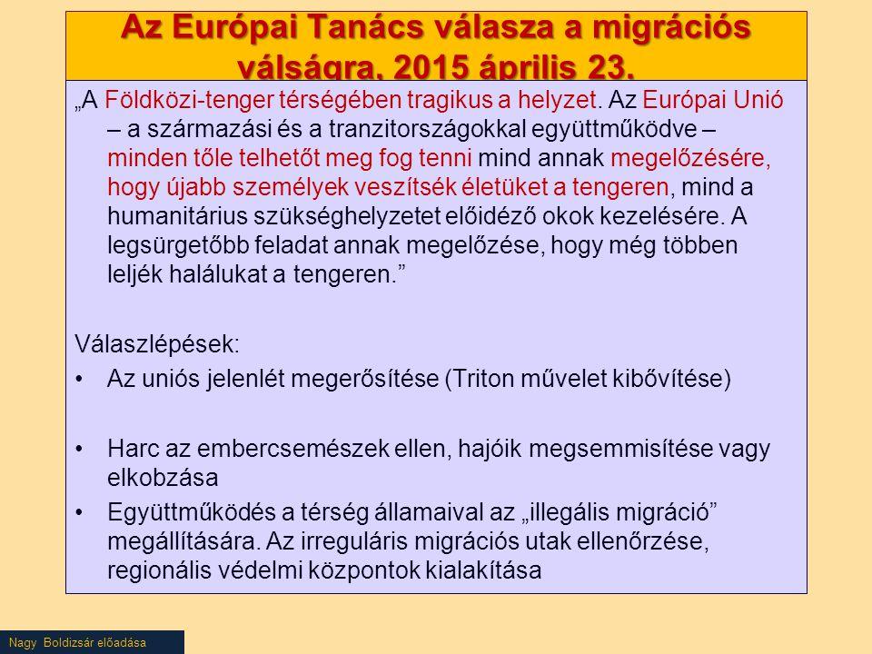 """Nagy Boldizsár előadása Az Európai Tanács válasza a migrációs válságra, 2015 április 23. """" A Földközi-tenger térségében tragikus a helyzet. Az Európai"""