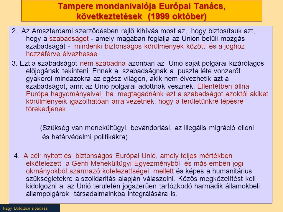 Nagy Boldizsár előadása Tampere mondanivalója Európai Tanács, következtetések (1999 október) 2.