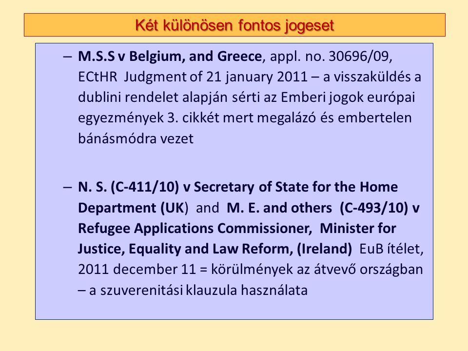 Két különösen fontos jogeset – M.S.S v Belgium, and Greece, appl.