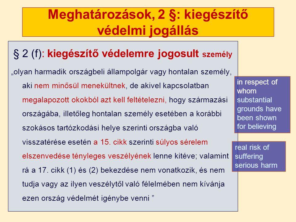 """Meghatározások, 2 §: kiegészítő védelmi jogállás § 2 (f): kiegészítő védelemre jogosult személy """"olyan harmadik országbeli állampolgár vagy hontalan s"""