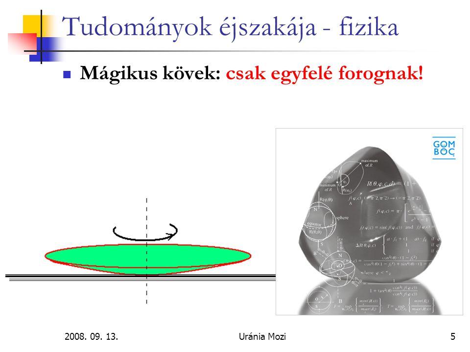 2008.09. 13.Uránia Mozi6 Tudományok éjszakája - fizika Súly, súlytalanság: Téves fogalmak.
