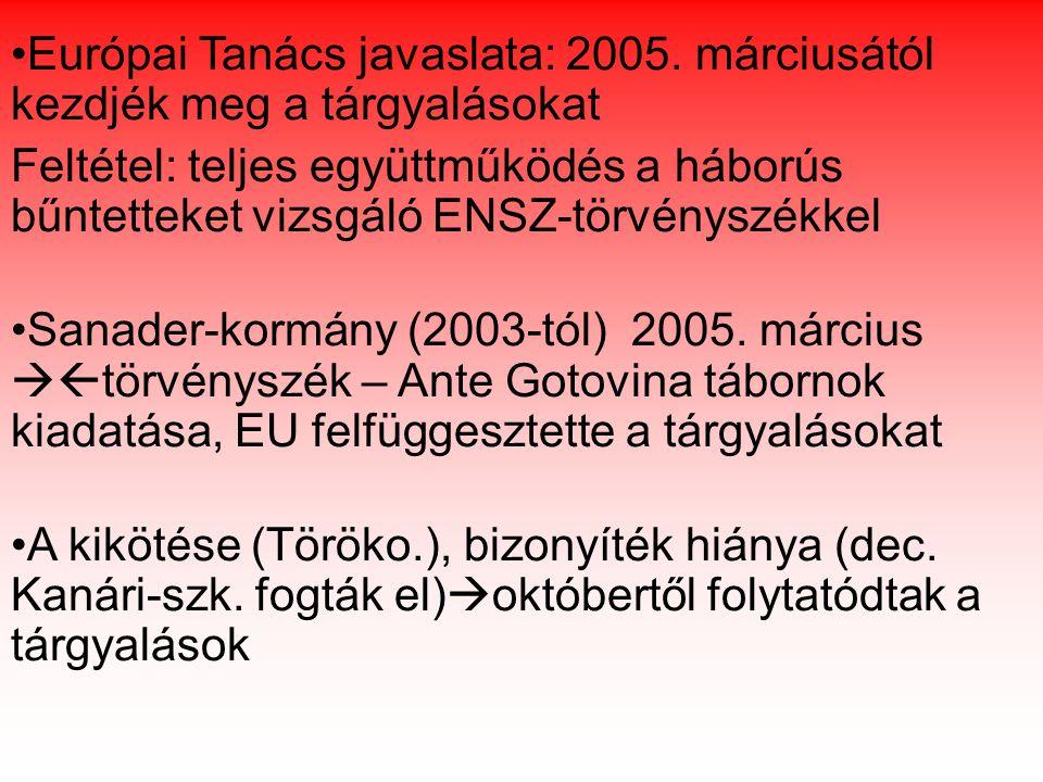 Európai Tanács javaslata: 2005.