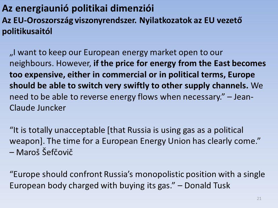 21 Az energiaunió politikai dimenziói Az EU-Oroszország viszonyrendszer.