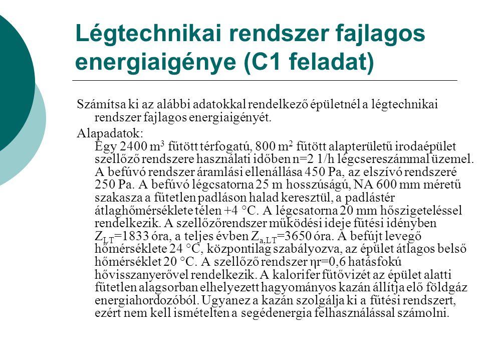 A fűtési rendszer fajlagos energiaigénye Széntüzeléses kazánnal E F = (150+9,6+4,6+0)*(1,85*1*1)+(0,57+0+0)*2,5=305,2 kWh/m 2 a Fatüzelésű, szabályozott kazánnal E F = (150+9,6+4,6+0)*(1,75*1*0,6)+(0,57+0+0,04)*2,5=173,9 kWh/m 2 a Pellet tüzelésű, ventilátorral, elektromos gyújtással ellátott kazánnal E F = (150+9,6+4,6+0)*(1,49*1*0,6)+(0,57+0+1,65)*2,5=152,3 kWh/m 2 a A pellet tüzelésű, ventilátorral, elektromos gyújtással ellátott kazánnal lesz a legalacsonyabb a fajlagos primer energiaigény.