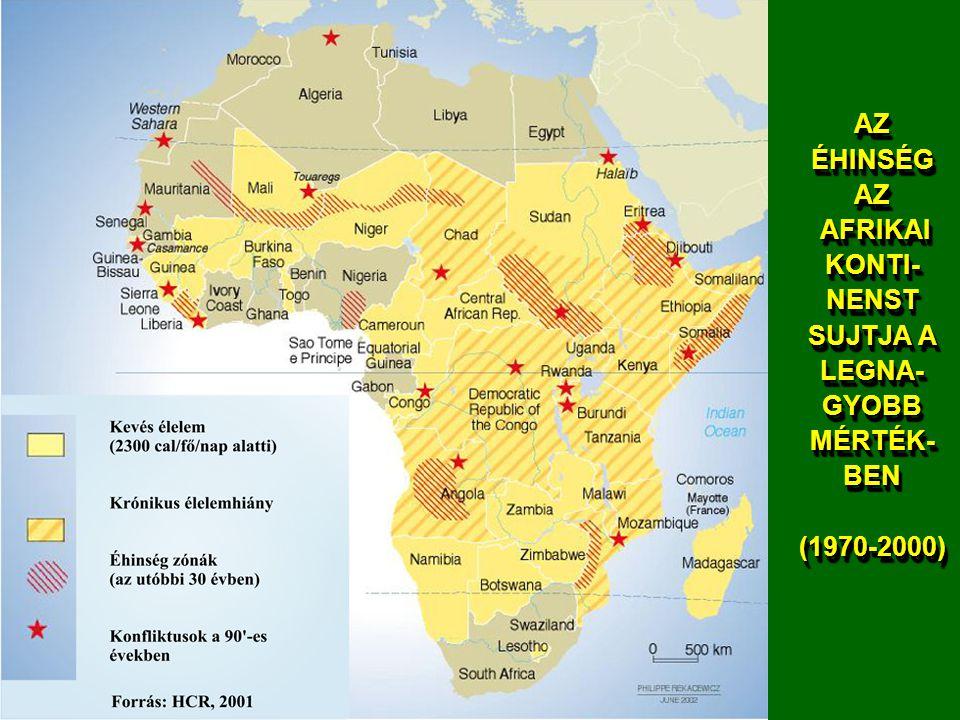 AZ ÉHINSÉG AZ AFRIKAI KONTI- NENST SUJTJA A LEGNA- GYOBB MÉRTÉK- BEN (1970-2000)