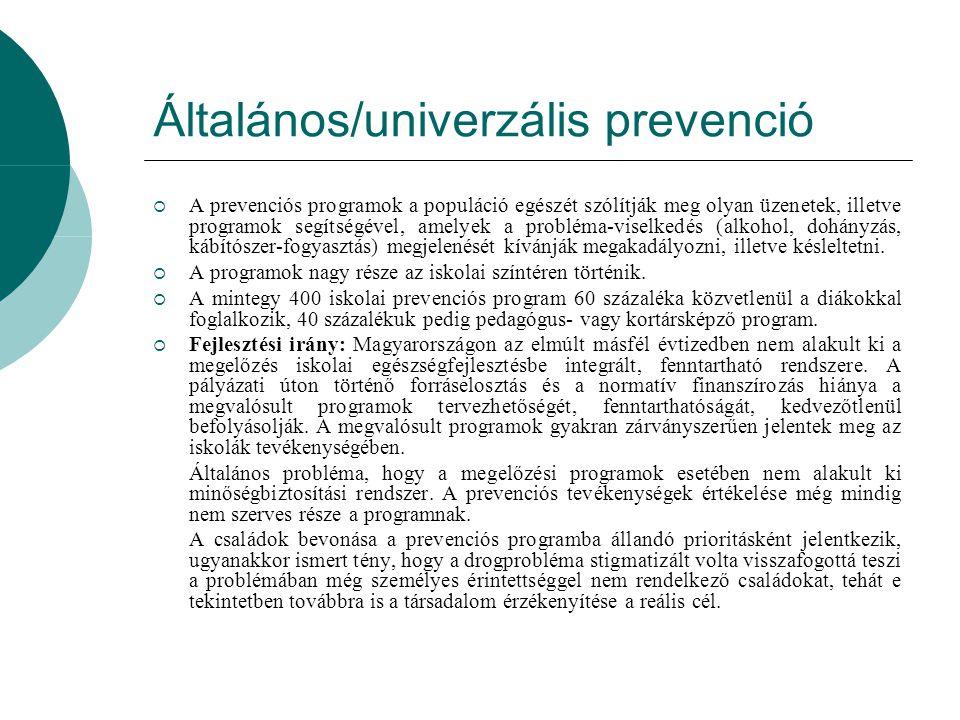 Általános/univerzális prevenció  A prevenciós programok a populáció egészét szólítják meg olyan üzenetek, illetve programok segítségével, amelyek a p