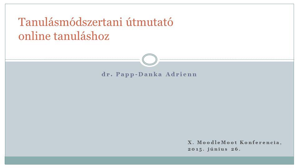 dr. Papp-Danka Adrienn Tanulásmódszertani útmutató online tanuláshoz X.