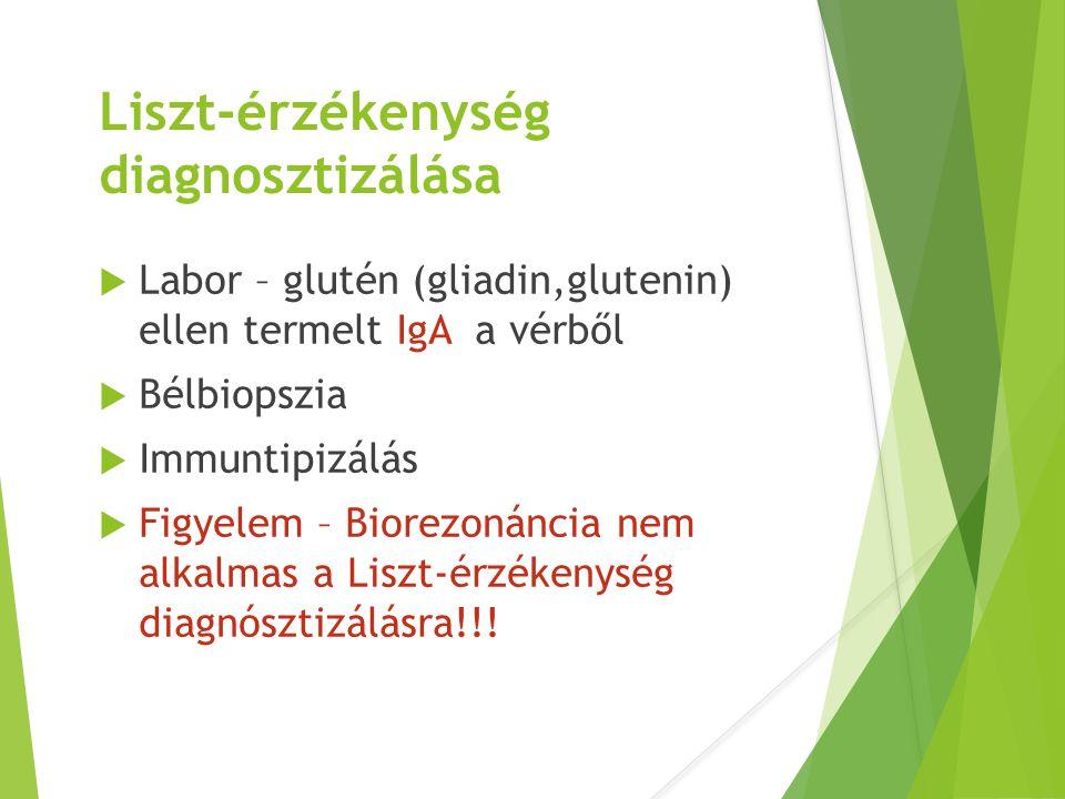 Liszt-érzékenység diagnosztizálása  Labor – glutén (gliadin,glutenin) ellen termelt IgA a vérből  Bélbiopszia  Immuntipizálás  Figyelem – Biorezon
