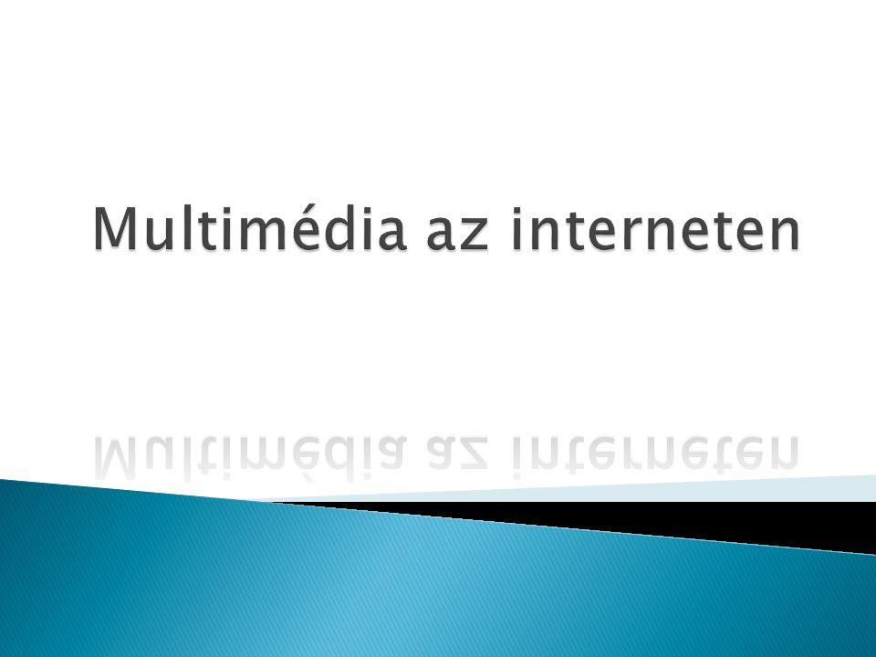  Megismerjük a multimédia fájlok típusait, a kodekek szerepét és telepítésük módját.