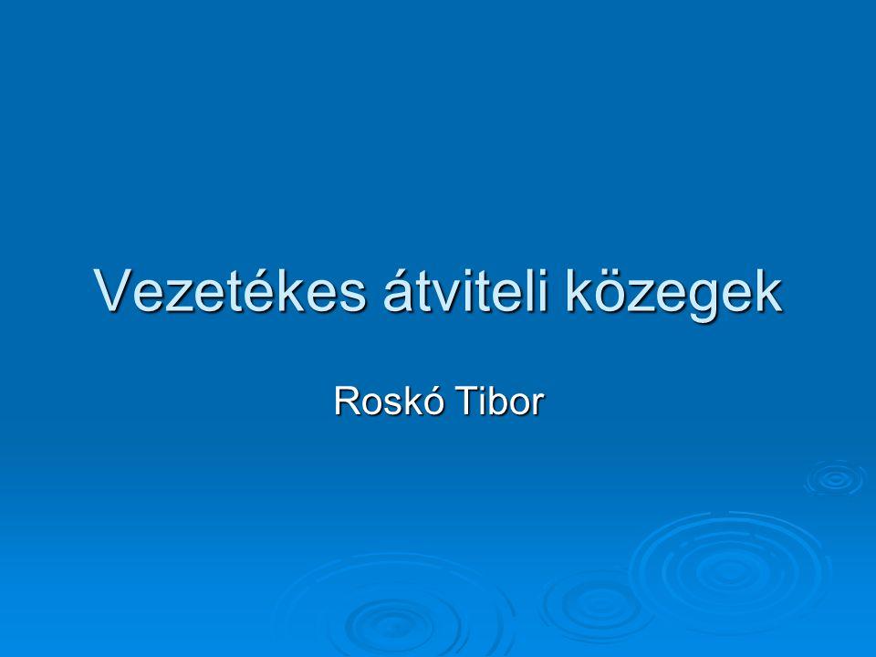 Vezetékes átviteli közegek Roskó Tibor