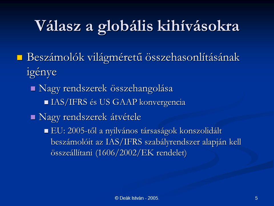 5© Deák István - 2005. Válasz a globális kihívásokra Beszámolók világméretű összehasonlításának igénye Beszámolók világméretű összehasonlításának igén