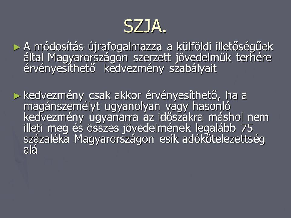 SZJA. ► A módosítás újrafogalmazza a külföldi illetőségűek által Magyarországon szerzett jövedelmük terhére érvényesíthető kedvezmény szabályait ► ked