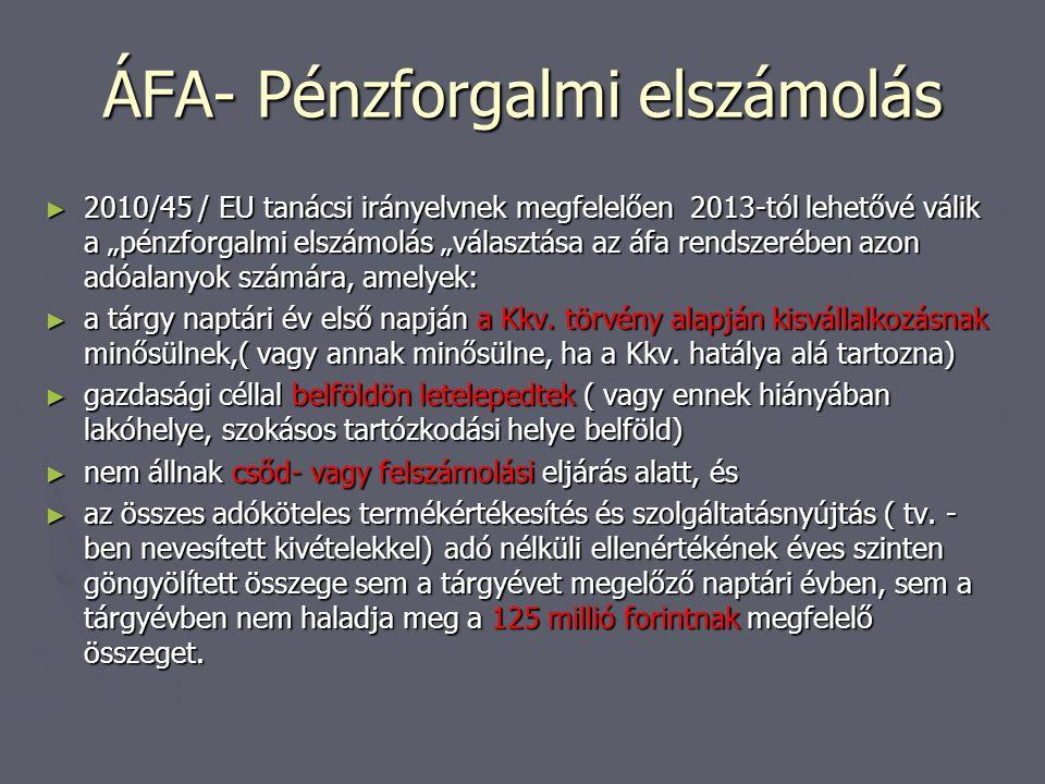 """ÁFA- Pénzforgalmi elszámolás ► 2010/45 / EU tanácsi irányelvnek megfelelően 2013-tól lehetővé válik a """"pénzforgalmi elszámolás """"választása az áfa rend"""