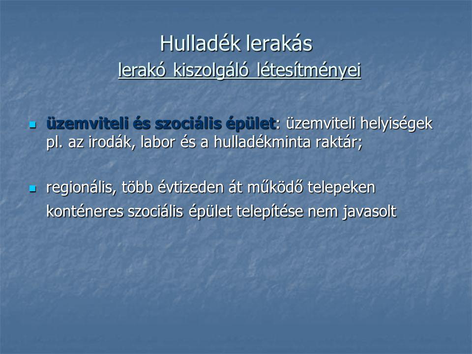 Hulladék lerakás lerakó kiszolgáló létesítményei üzemviteli és szociális épület: üzemviteli helyiségek pl.