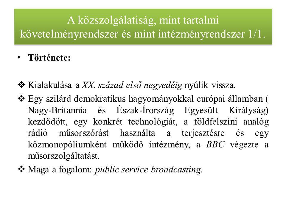 A közszolgálatiság, mint tartalmi követelményrendszer és mint intézményrendszer 1/1.