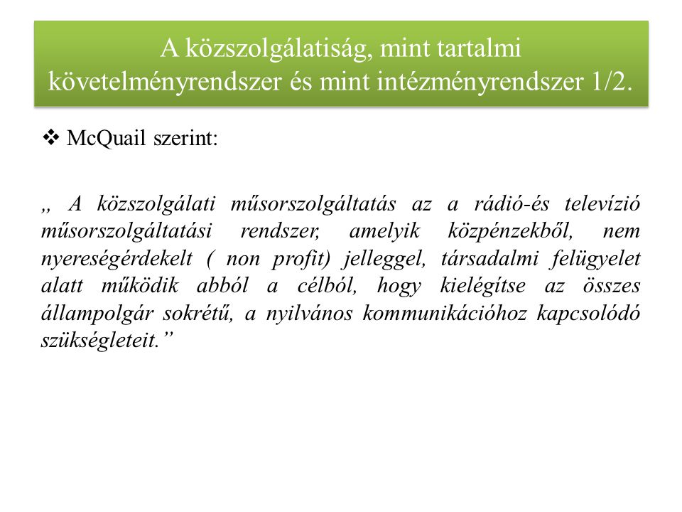 A közszolgálatiság, mint tartalmi követelményrendszer és mint intézményrendszer 2.