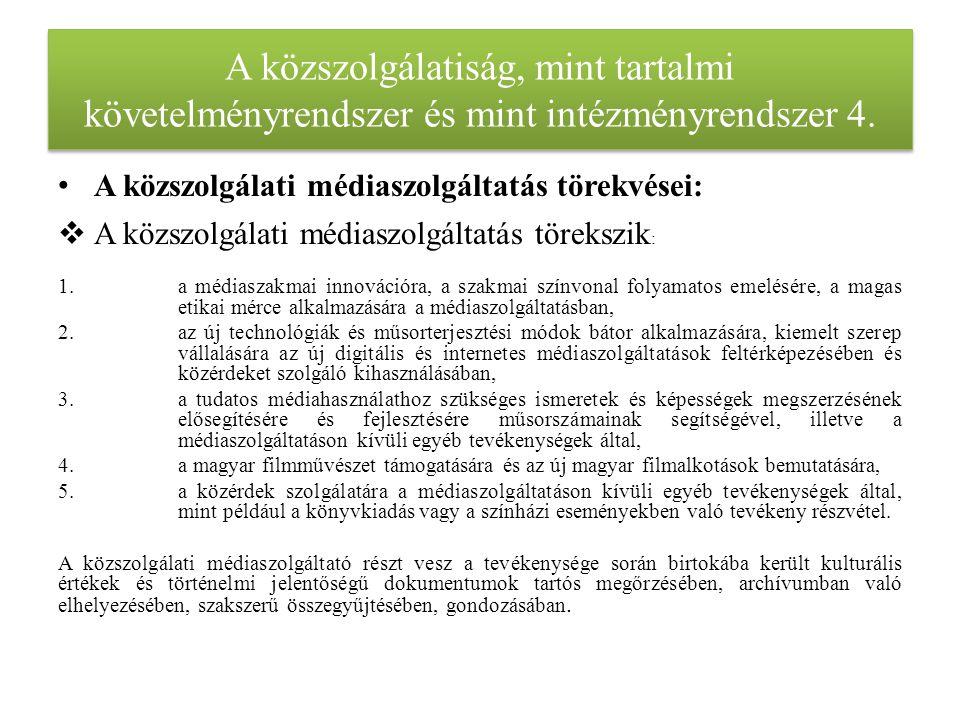 A közszolgálatiság, mint tartalmi követelményrendszer és mint intézményrendszer 4.