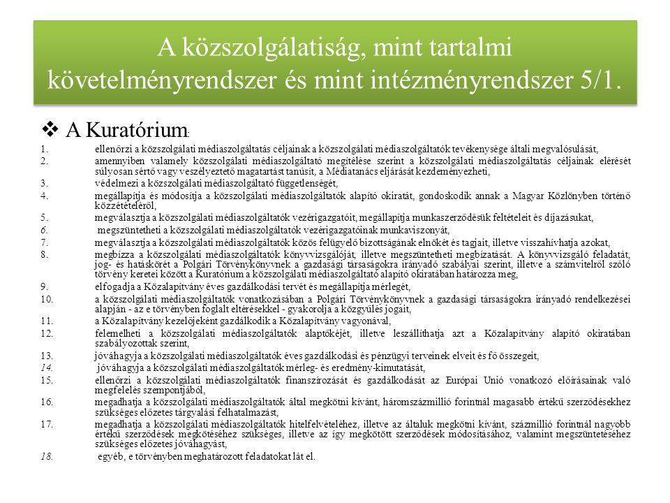A közszolgálatiság, mint tartalmi követelményrendszer és mint intézményrendszer 5/1.