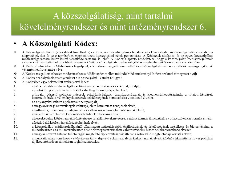 A közszolgálatiság mint tartalmi követelményrendszer és mint intézményrendszer 7.