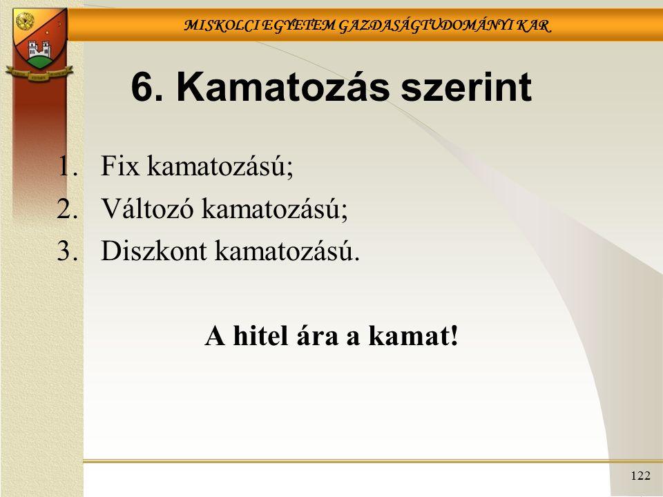 MISKOLCI EGYETEM GAZDASÁGTUDOMÁNYI KAR 122 6.