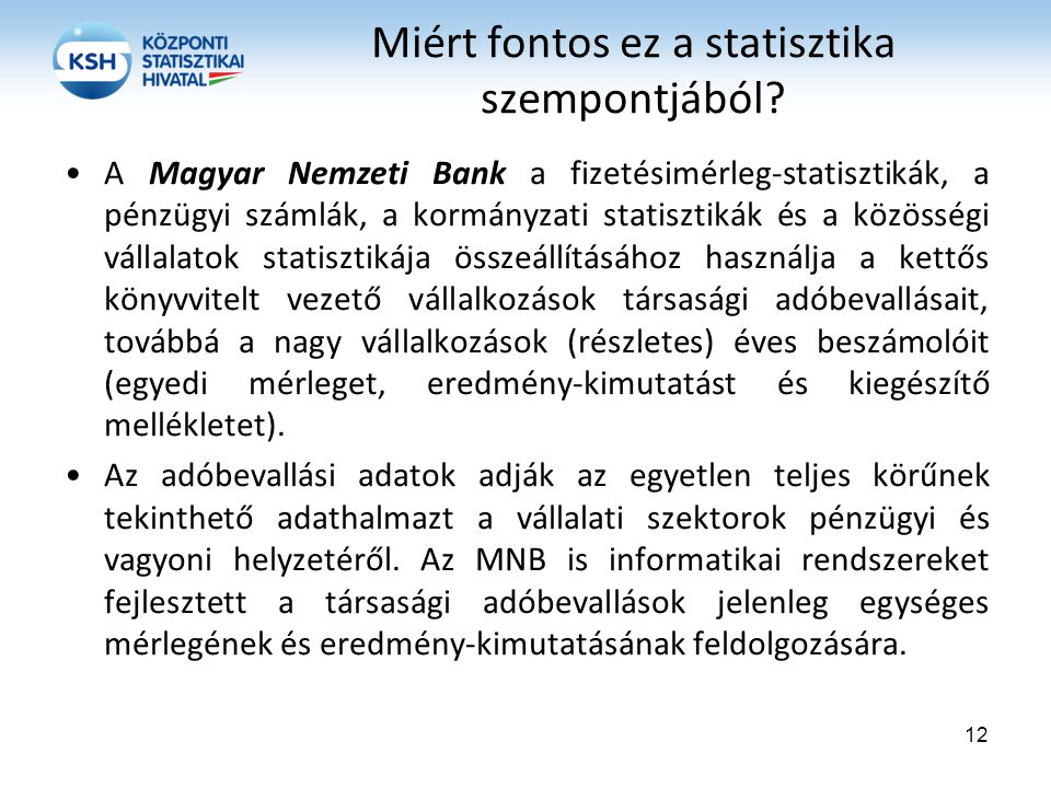 Miért fontos ez a statisztika szempontjából? A Magyar Nemzeti Bank a fizetésimérleg-statisztikák, a pénzügyi számlák, a kormányzati statisztikák és a