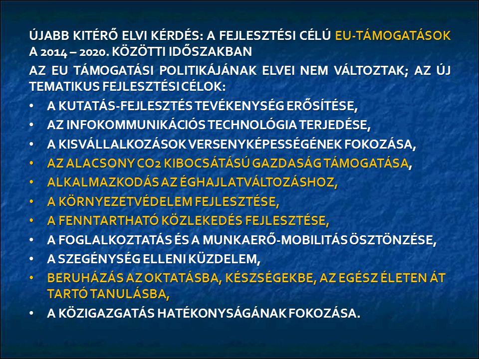ÚJABB KITÉRŐ ELVI KÉRDÉS: A FEJLESZTÉSI CÉLÚ EU-TÁMOGATÁSOK A 2014 – 2020.