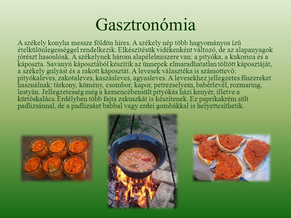 Gasztronómia A székely konyha messze földön híres. A székely nép több hagyományos ízű ételkülönlegességgel rendelkezik. Elkészítésük vidékenként válto