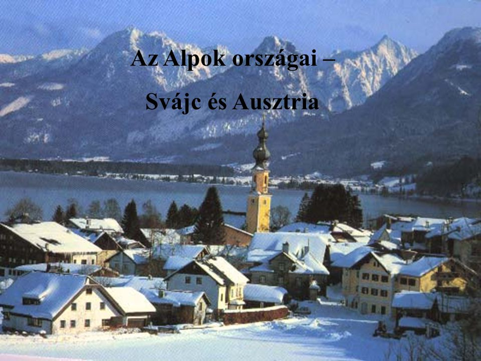 Az Alpok országai – Svájc és Ausztria