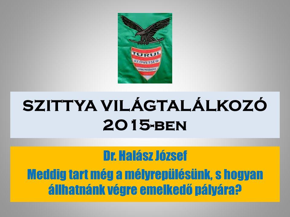 SZITTYA VILÁGTALÁLKOZÓ 2O15-ben Dr.