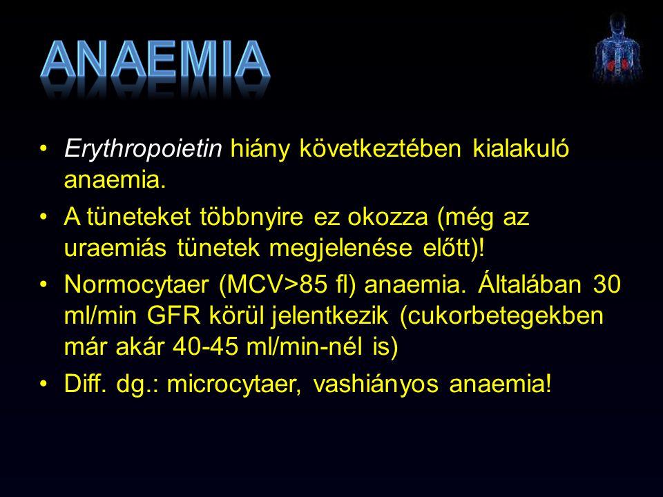 Erythropoietin hiány következtében kialakuló anaemia. A tüneteket többnyire ez okozza (még az uraemiás tünetek megjelenése előtt)! Normocytaer (MCV>85