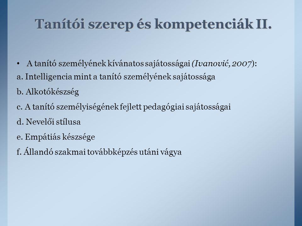 A tanító személyének kívánatos sajátosságai (Ivanović, 2007): a. Intelligencia mint a tanító személyének sajátossága b. Alkotókészség c. A tanító szem