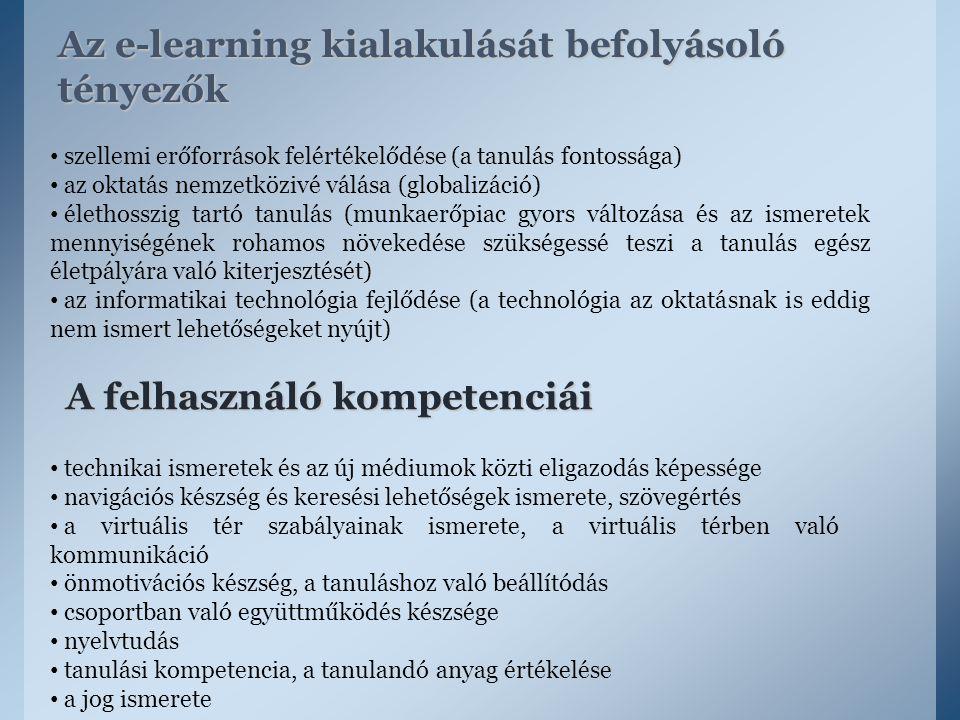 Az e-learning kialakulását befolyásoló tényezők szellemi erőforrások felértékelődése (a tanulás fontossága) az oktatás nemzetközivé válása (globalizác