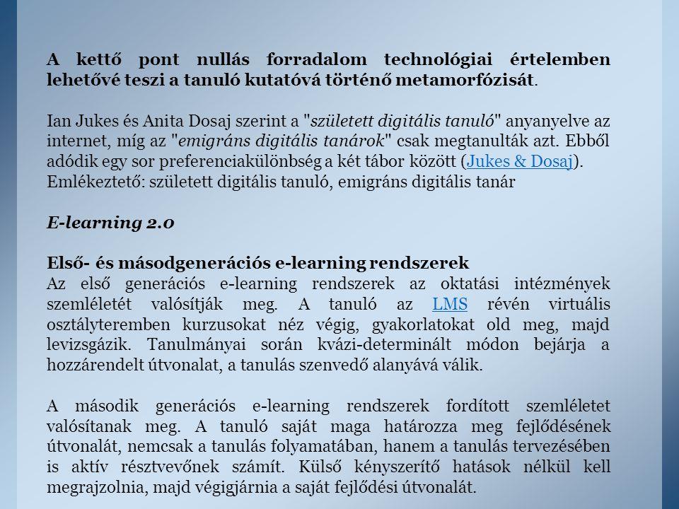 A kettő pont nullás forradalom technológiai értelemben lehetővé teszi a tanuló kutatóvá történő metamorfózisát. Ian Jukes és Anita Dosaj szerint a